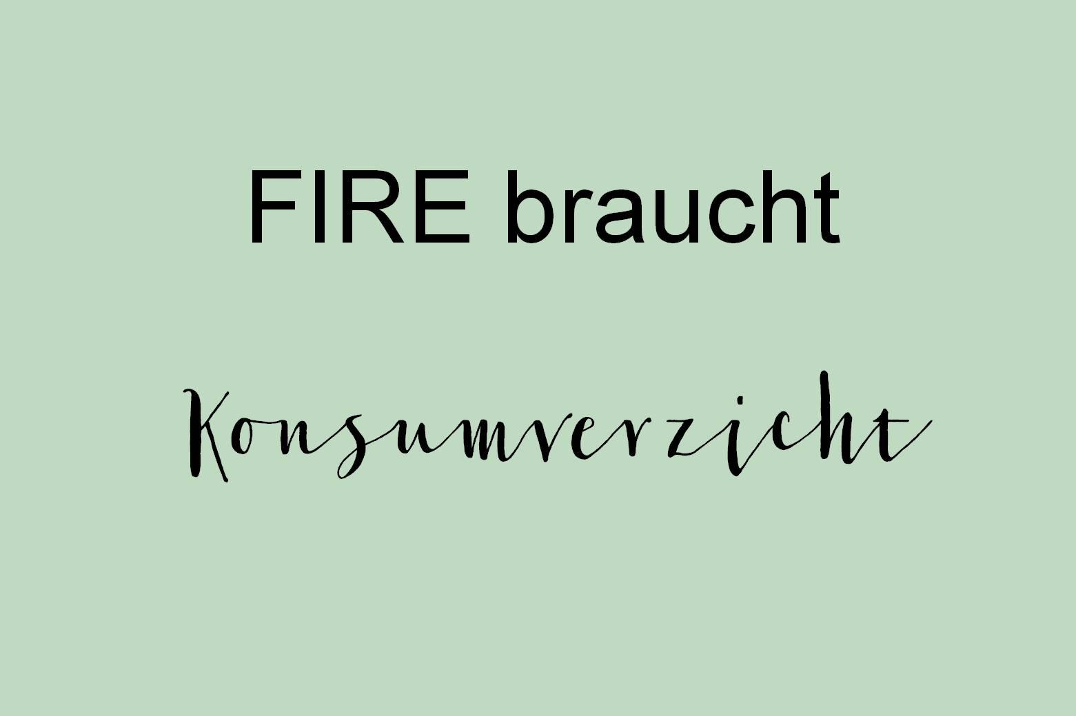 FIRE braucht Konsumverzicht